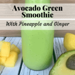 Avocado Pineapple Ginger Smoothie