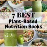 "Books and green smoothies and bowls of healthy vegan food, with text that says,""7 Best Plant-Based Nutrition Books"""