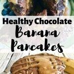 Pinterest image for healthy chocolate banana pancakes