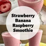 "Smoothies with text overlay: ""stawberry banana raspberry smoothie"""