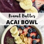 "Two images of smoothie bowls topped with peanut butter and fruit, separated by text, ""Peanut Butter Acai Bowl."""