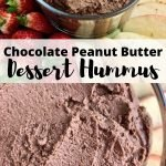 "Text that says, ""Chocolate Peanut Butter Dessert Hummus,"" along with images of the hummus next to apples slices and strawberries."