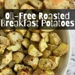 "Diced potatoes with text overlay, ""Oil-Free Roasted Breakfast Potatoes"""