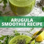 Two glasses of a green smoothie topped with chia seeds and text that says Arugula Smoothie Recipe.