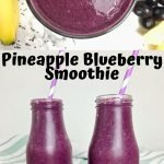 Three purple smoothies next to a banana and blueberries, with text that says Pineapple Blueberry Smoothie.