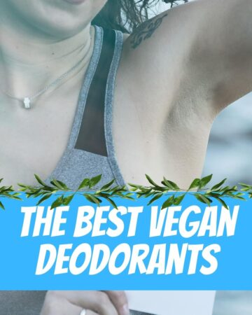 "A woman's armpit with text that says, ""The Best Vegan Deodorants."""