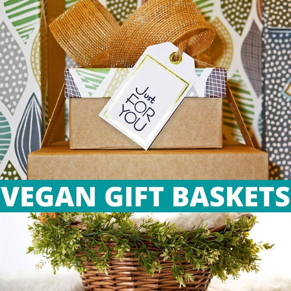 """A gift on top of a basket with text that says, """"Vegan Gift Baskets."""""""