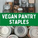 """Jars and cans of food with text that says, """"Vegan Pantry Staples."""""""